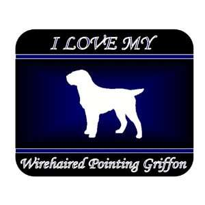 I Love My Wirehaired Pointing Griffon Dog Mouse Pad