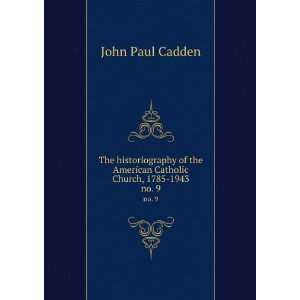 American Catholic Church, 1785 1943. no. 9 John Paul Cadden Books