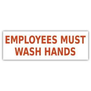 Employees Must Wash Hands Sign Car Bumper Sticker Decal 6