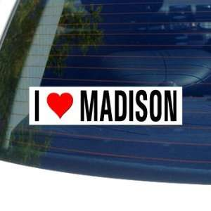 I Love Heart MADISON   Wisconsin Window Bumper Sticker