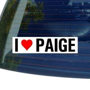 I Love Heart PAIGE   Window Bumper Sticker Automotive