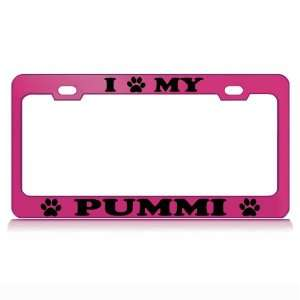 I LOVE MY PUMMI Dog Pet Auto License Plate Frame Tag