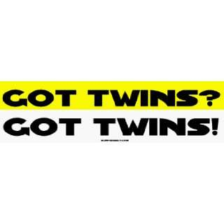 Got Twins? Got Twins Large Bumper Sticker Automotive