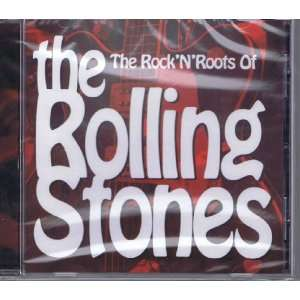 Rock N Roots of the Rolling Stones Rock N Roots of the