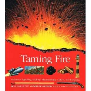 Taming Fire/Volcanoes, Lightning, Cooking, Blacksmithing