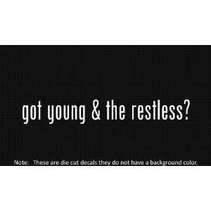 (2x) Got Young & the Restless   Sticker   Decal   Die Cut